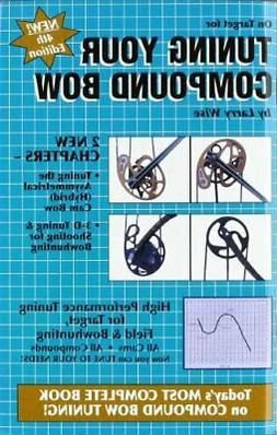 ON TARGET FOR TUNING YOUR COMPOUND BOW By Larry Wise **BRAND